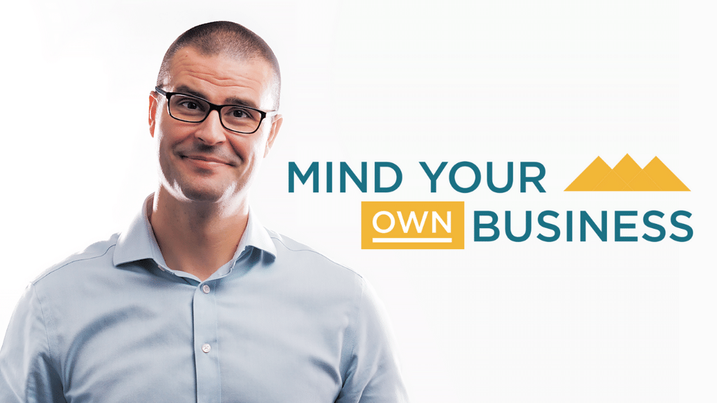 Mind Your Own Business - Business Insights Video Series