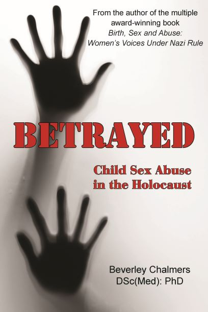 """""""Betrayed: Child Sex Abuse in the Holocaust"""" by Beverley Chalmers"""