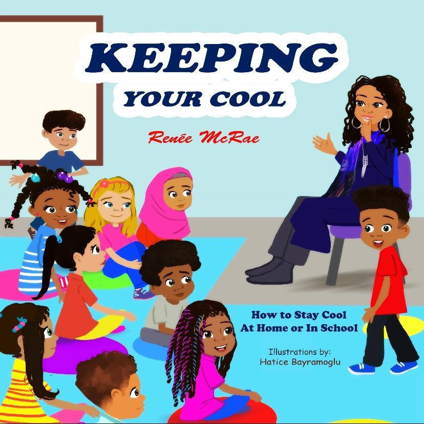 """New Children's Book """"Keeping Your Cool"""" by Renée McRae Helps Students Manage Their Emotions and Behavior"""