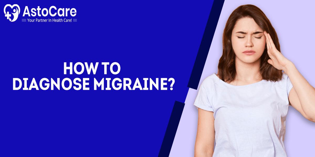 How To Diagnose Migraine?