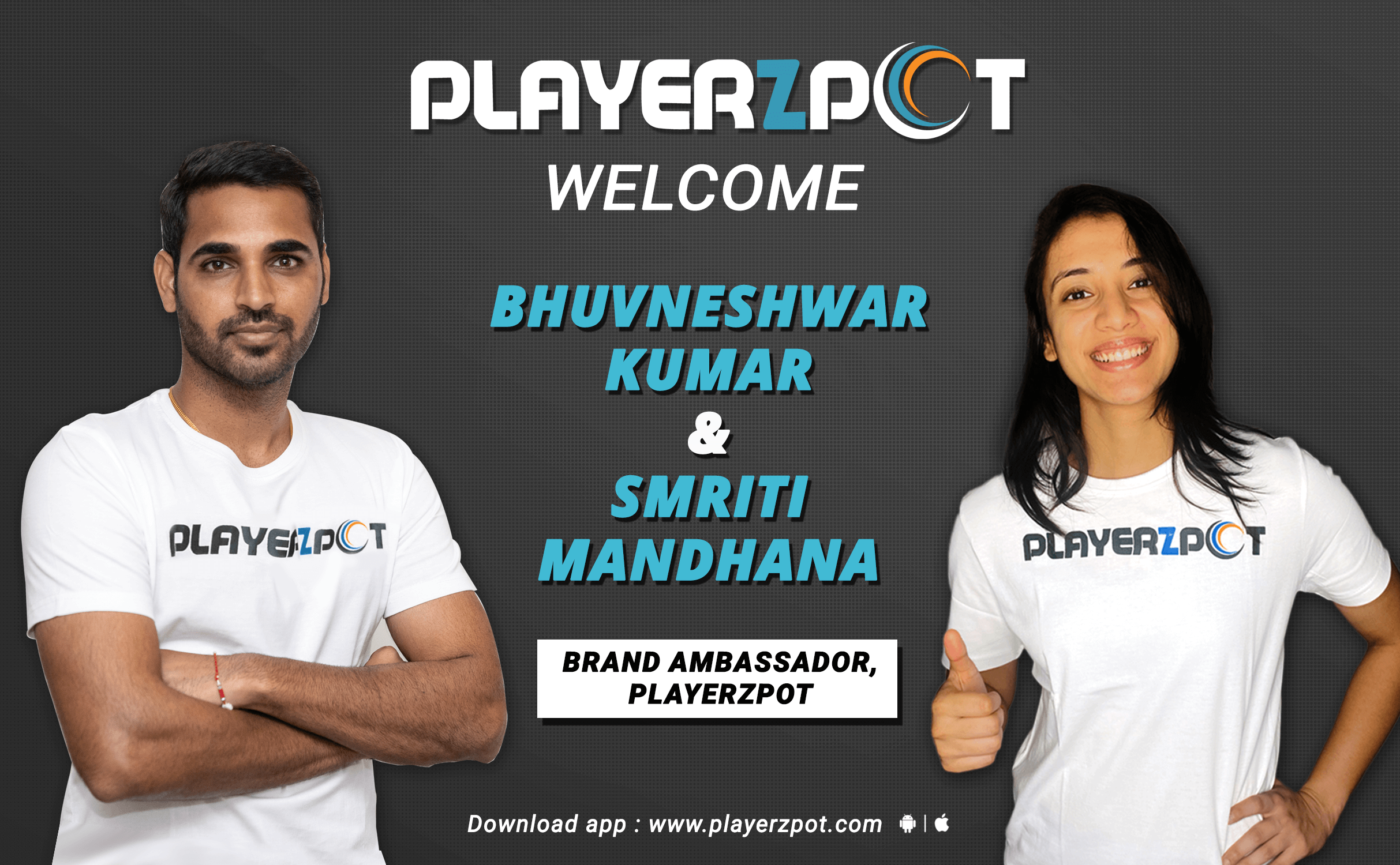 The New Face of Fantasy Sports World of PlayerzPot. Bhuvneshwar and Smriti Mandhana associated officially with PlayerzPot