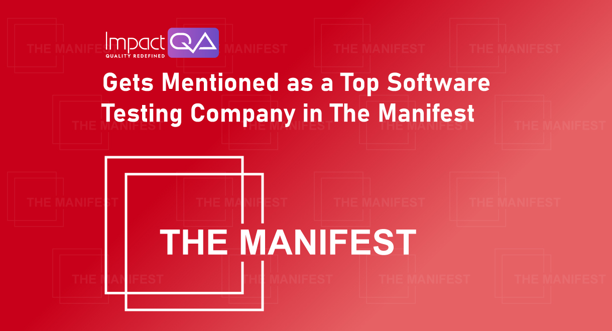 The Manifest Recognized ImpactQA as a Leader in the Top 20 Software Testing Companies in United Kingdom