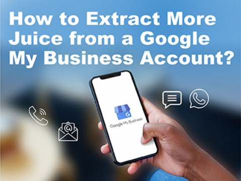 How to Extract More Juice from a Google My Business (GMB) Account?