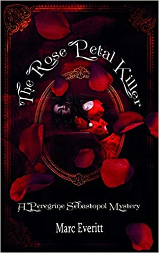 """The Rose Petal Killer"" by Marc Everitt is published"