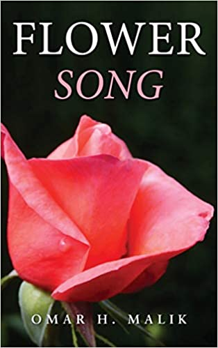 """Flower Song"" by Omar H. Malik is published"