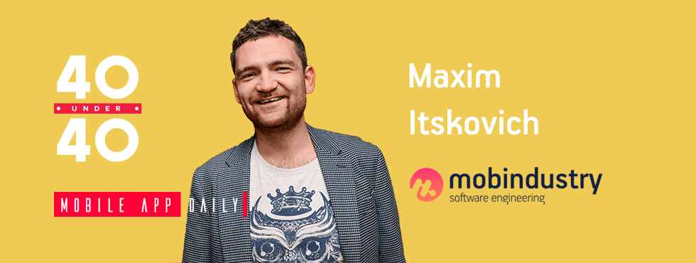 """Maxim Itskovich, CEO of Mobindustry has been featured in the MobileAppDaily """"40 Under 40 Report"""""""