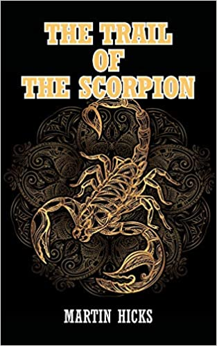 The Trail of the Scorpion by Martin Hicks is published