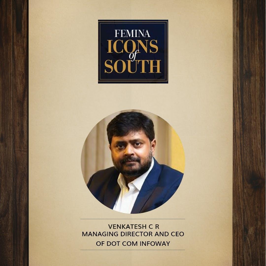 Dot Com Infoway's Venkatesh C.R. Honoured in Femina's Icons of South India Debut Edition