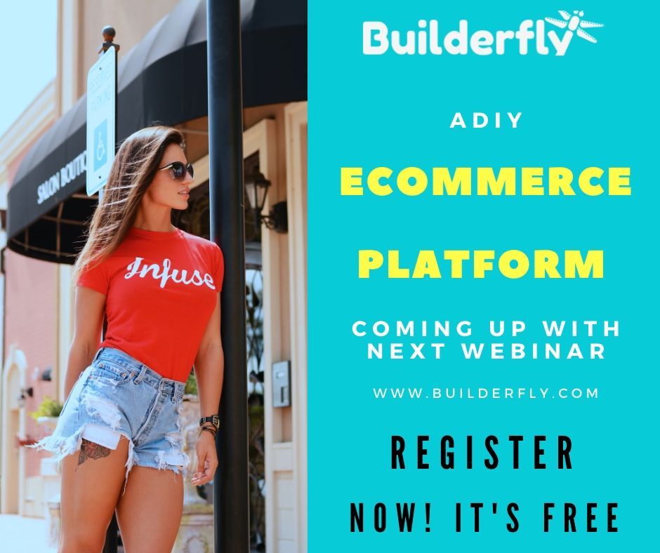 Builderfly - A DIY Ecommerce Platform Coming Up With Next Webinar