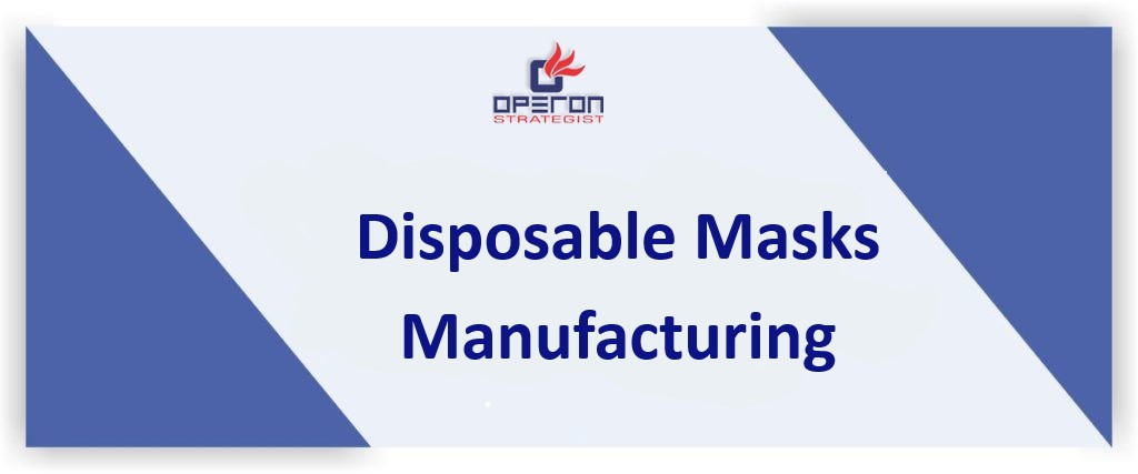 Discover about the Disposable masks manufacturing