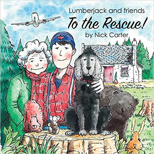 """""""Lumberjack and friends To the Rescue!"""" by Nick Carter is published by New Generation Publishing"""
