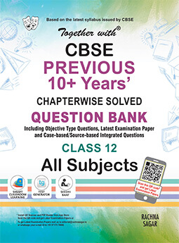 Newly Released Together With CBSE Previous 10 years Question Bank Has Everything a Board Student Looks For