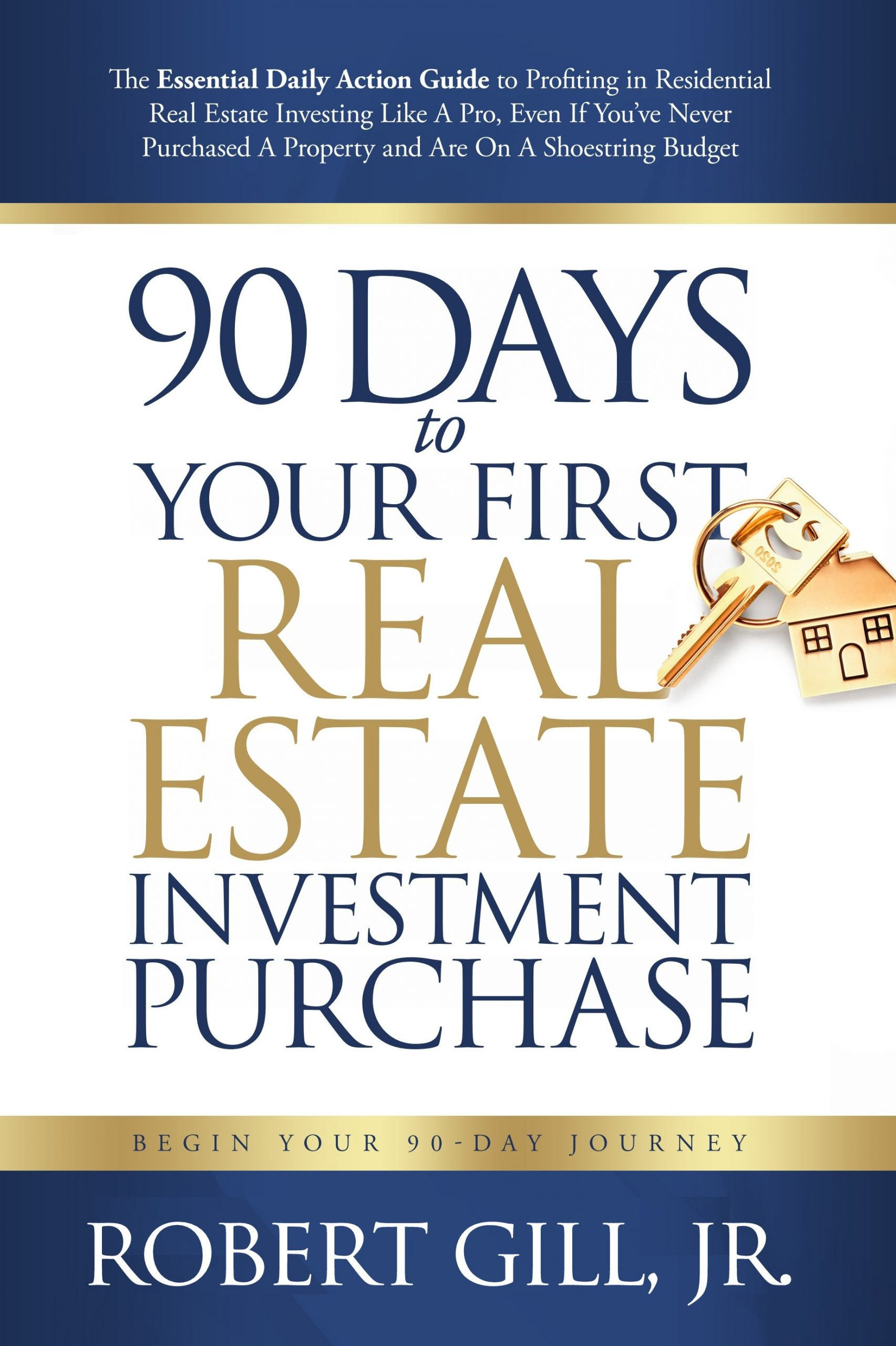 90 Days to Your First Real Estate Investment Purchase by Robert Gill Jr.