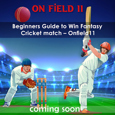 Beginners Guide to Win Fantasy Cricket match – Onfield11.
