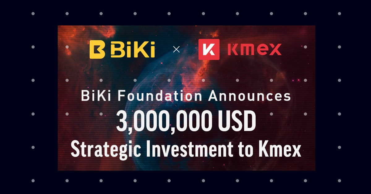 BiKi Group Announces USD 3 Million Strategic Investment in Kmex, a Contract Trading Platform
