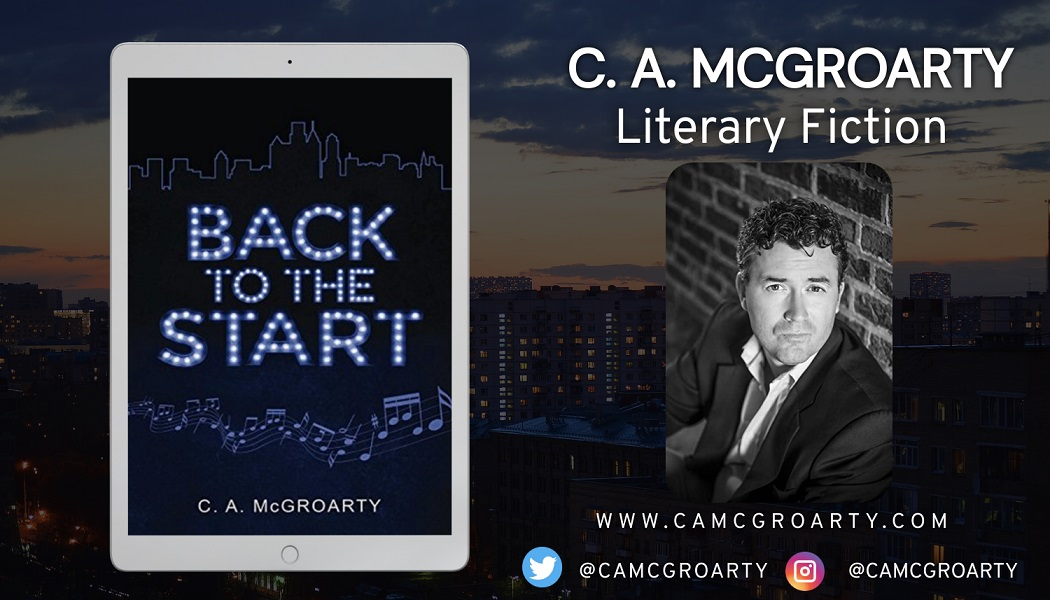 Best-Selling Author C. A. McGroarty Promotes His Literary Novel - Back to the Start