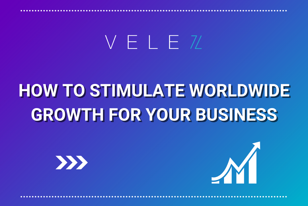 How to Stimulate Worldwide Growth For Your Business