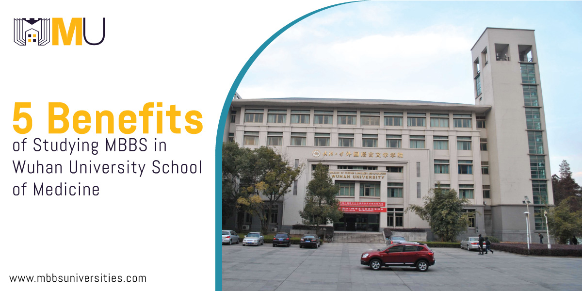 5 Benefits of Studying MBBS in Wuhan University School of Medicine