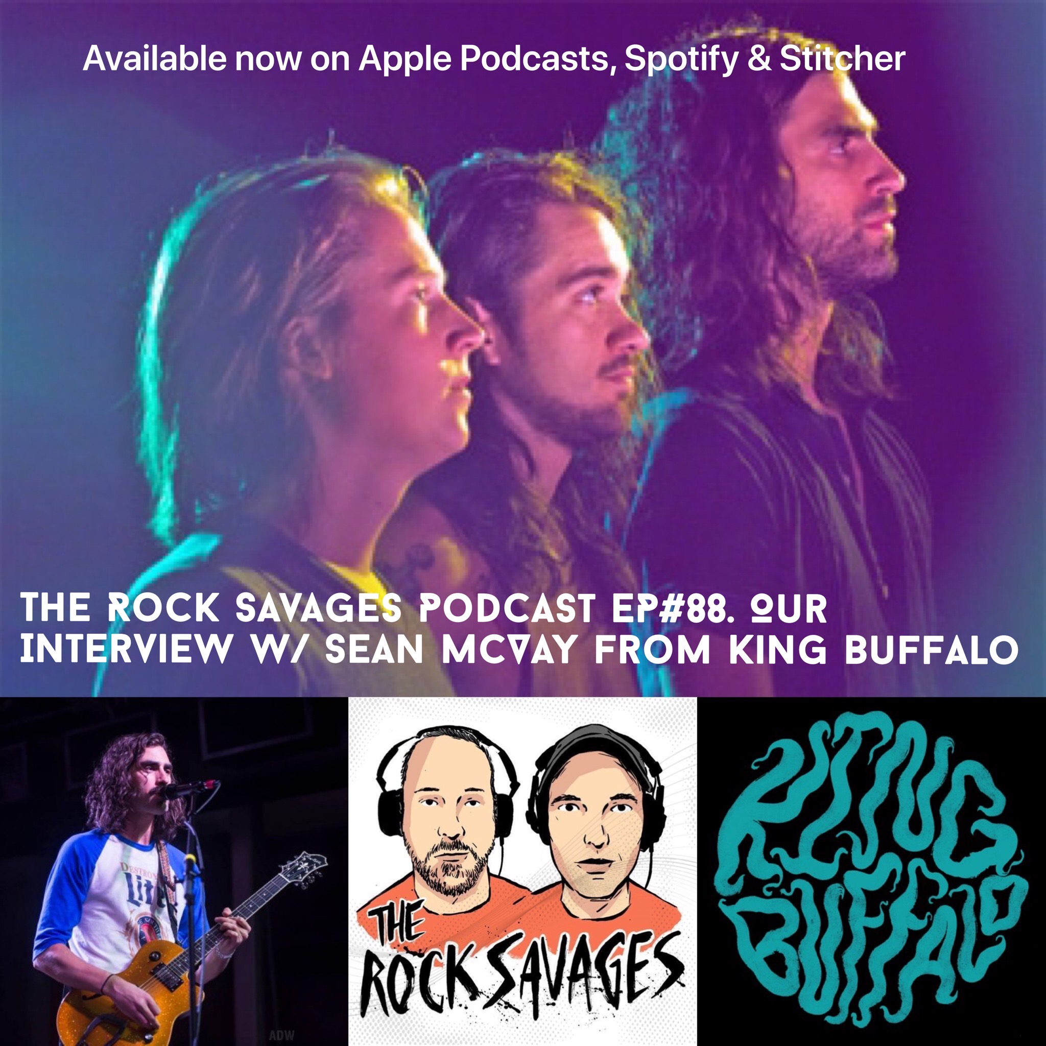 "The Rock Savages Podcast Interview Sean McVay from Rock Band ""King Buffalo"""