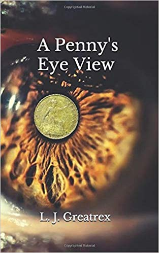 """""""A Penny's Eye View"""" by L. J. Greatrex is published"""