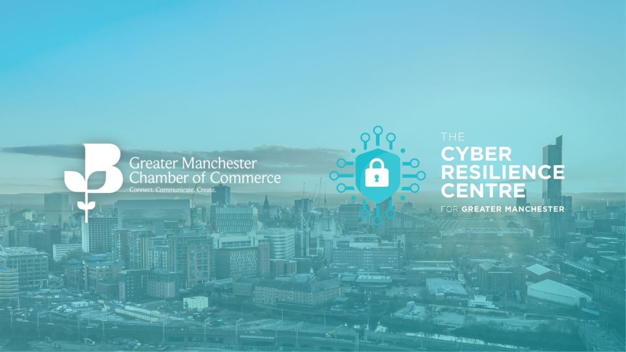 The Cyber Resilience Centre Launches Partnership with the GM Chamber of Commerce