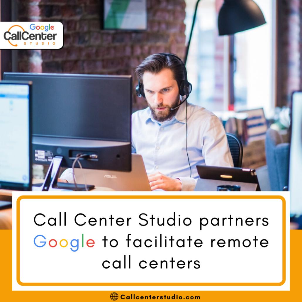 Call Center Studio & Google Migrate Call Centers to Remote Work Amidst COVID-19 Crisis