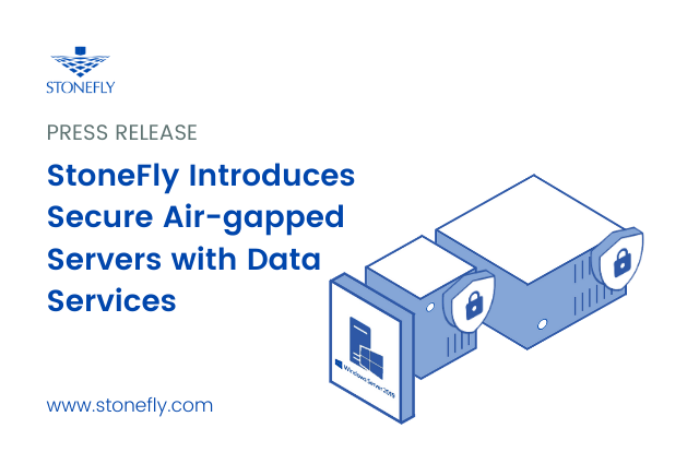 StoneFly Introduces Secure Air-gapped Servers with Data Services