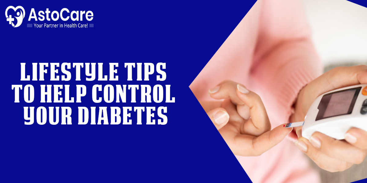 Lifestyle Tips to Help Control Your Diabetes