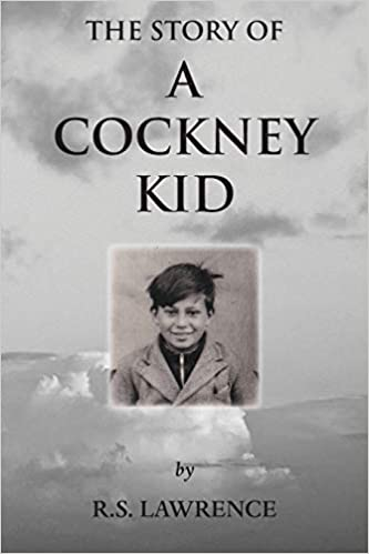 """""""The Story of A Cockney Kid"""" by R. S. Lawrence is published by Grosvenor House Publishing"""