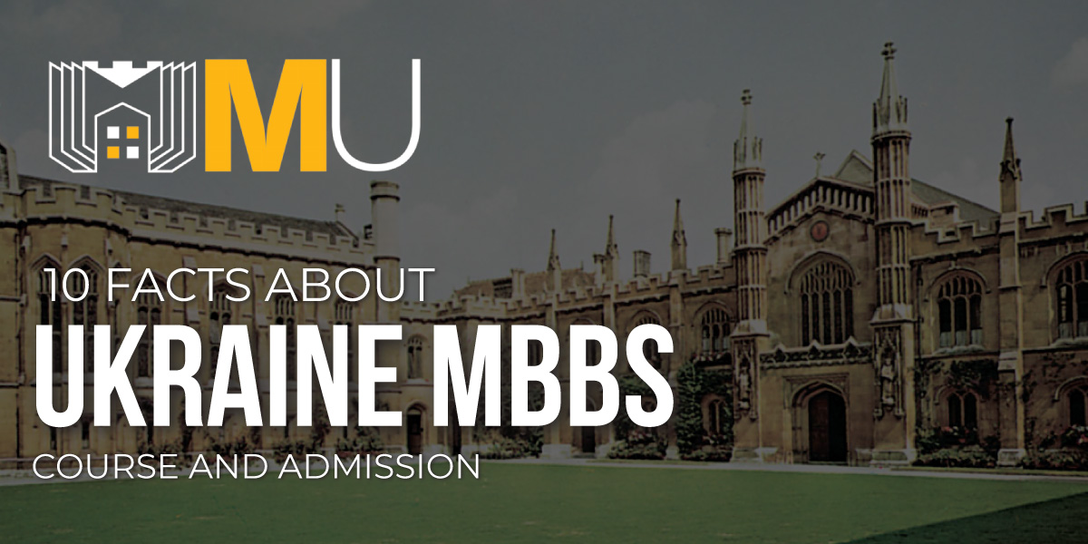 10 Facts about Ukraine MBBS Course and Admission
