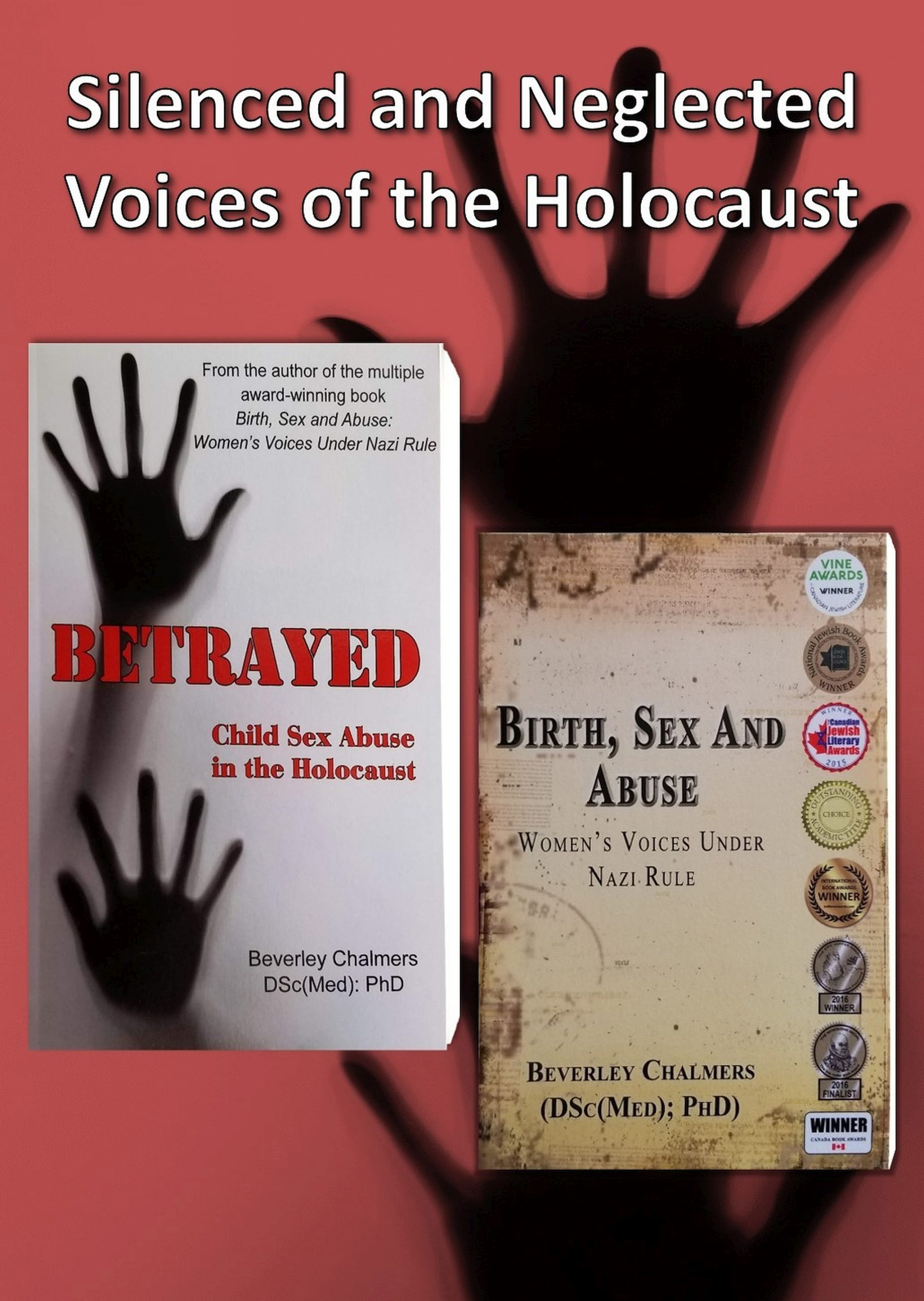 Two multi-award winning books about silenced and neglected victims of the Holocaust by Beverley Chalmers (DSc(Med);PhD) (www.bevchalmers.com)