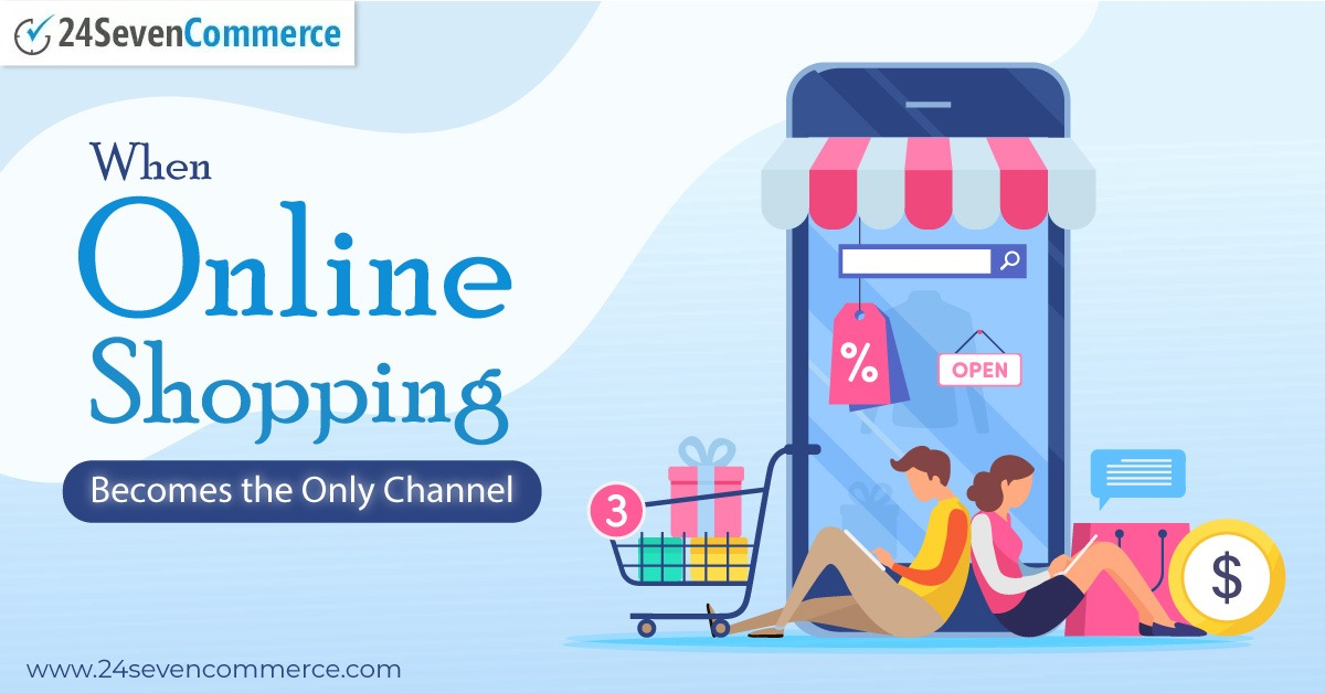 When Online Shopping Becomes the Only Channel