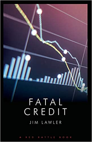 """Fatal Credit"" by Jim Lawler"