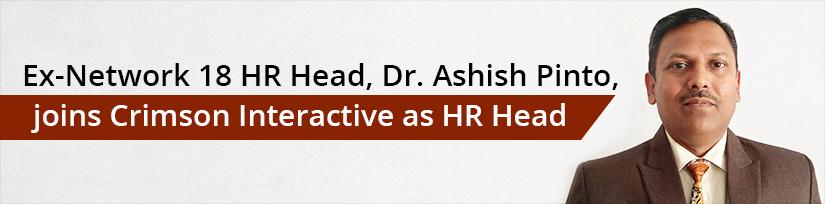 EX-NETWORK 18 HR HEAD, ASHISH PINTO, JOINS CRIMSON INTERACTIVE AS HEAD OF HR