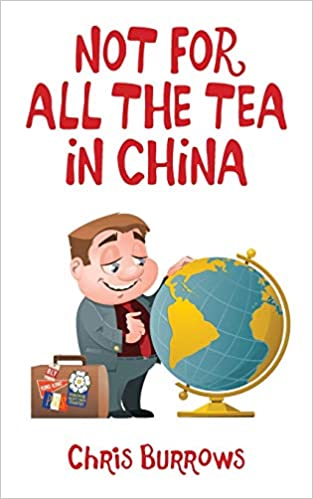 """Not For All the Tea in China"" by Chris Burrows is published"