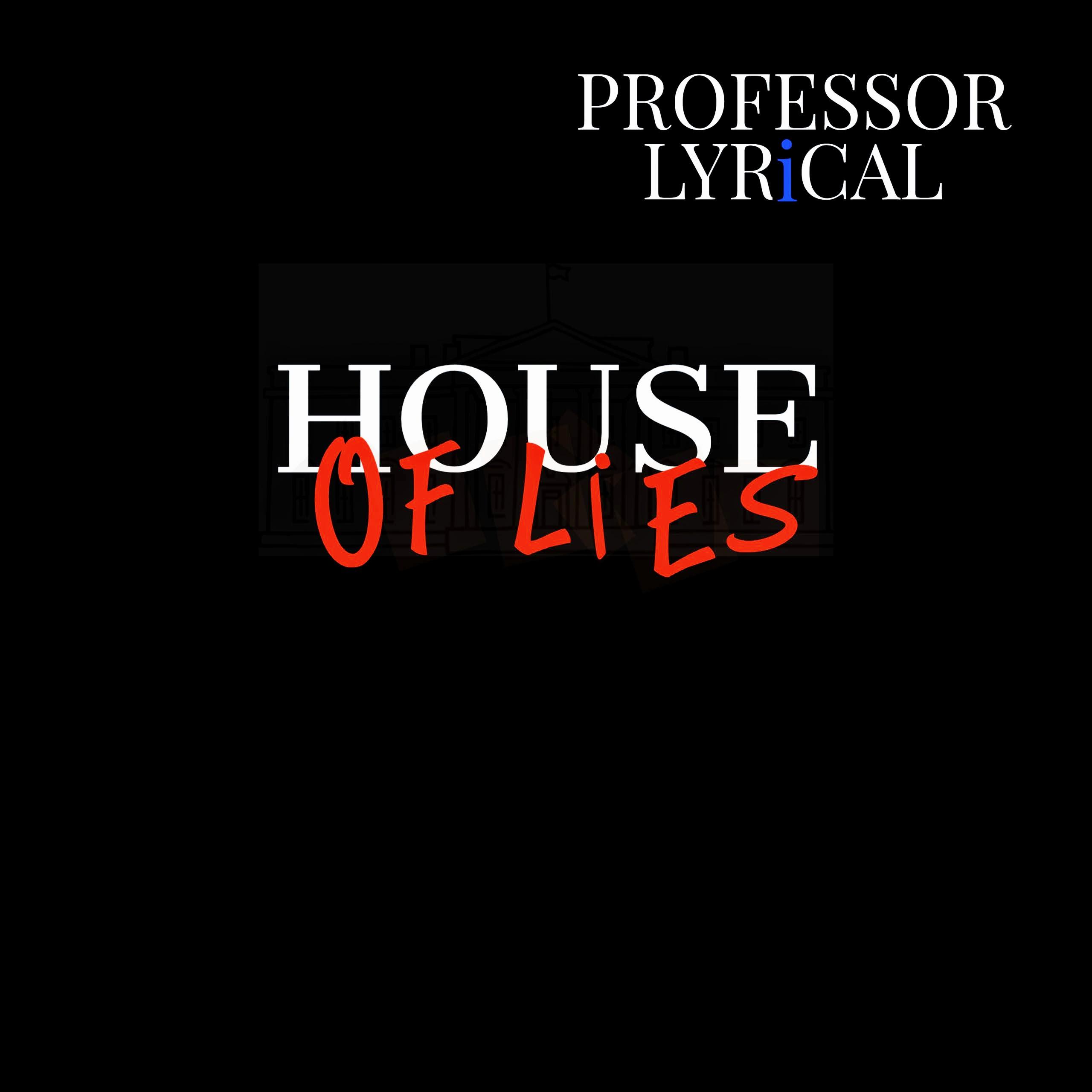 Legendary emcee, Professor Lyrical, releases House of Lies - groundbreaking video with massive twist surprise ending