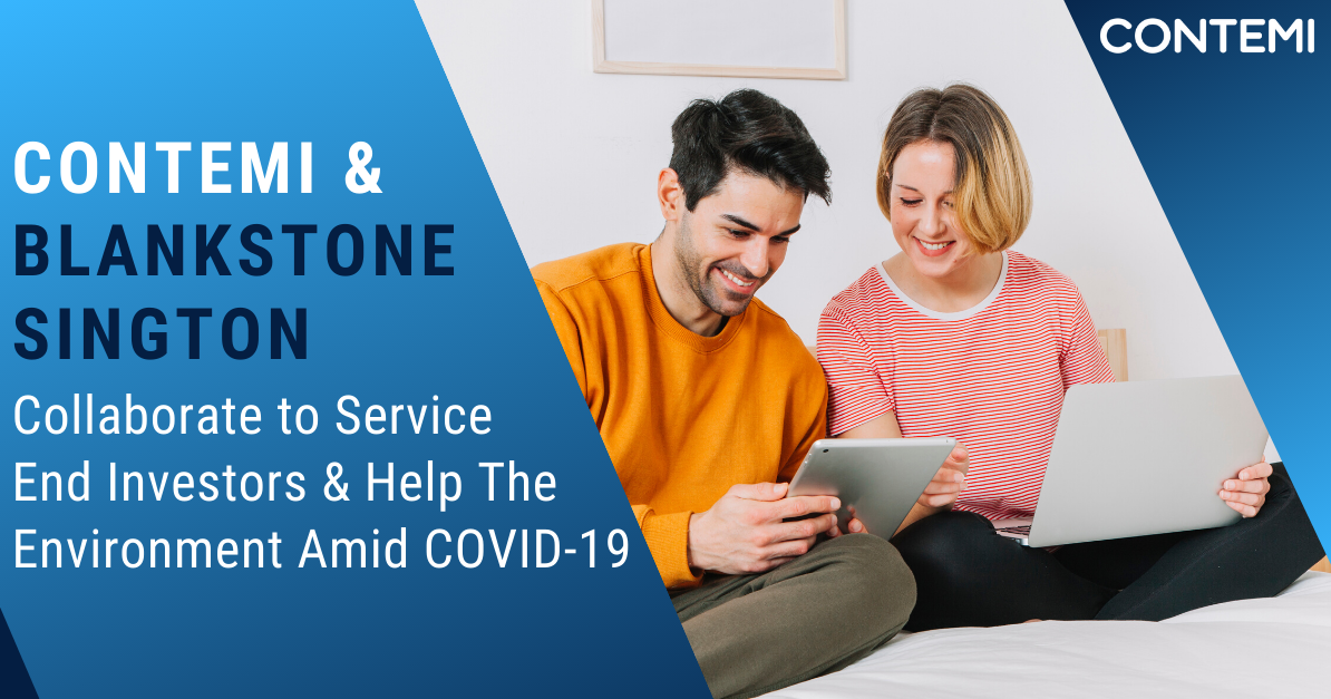 Contemi Solutions & Blankstone Sington Collaborate To Service End Investors & Help The Environment Amid Covid-19 Pandemic