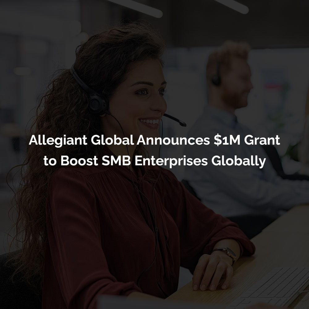 Allegiant Global Announces $1M Grant to Boost SMB Enterprises Globally