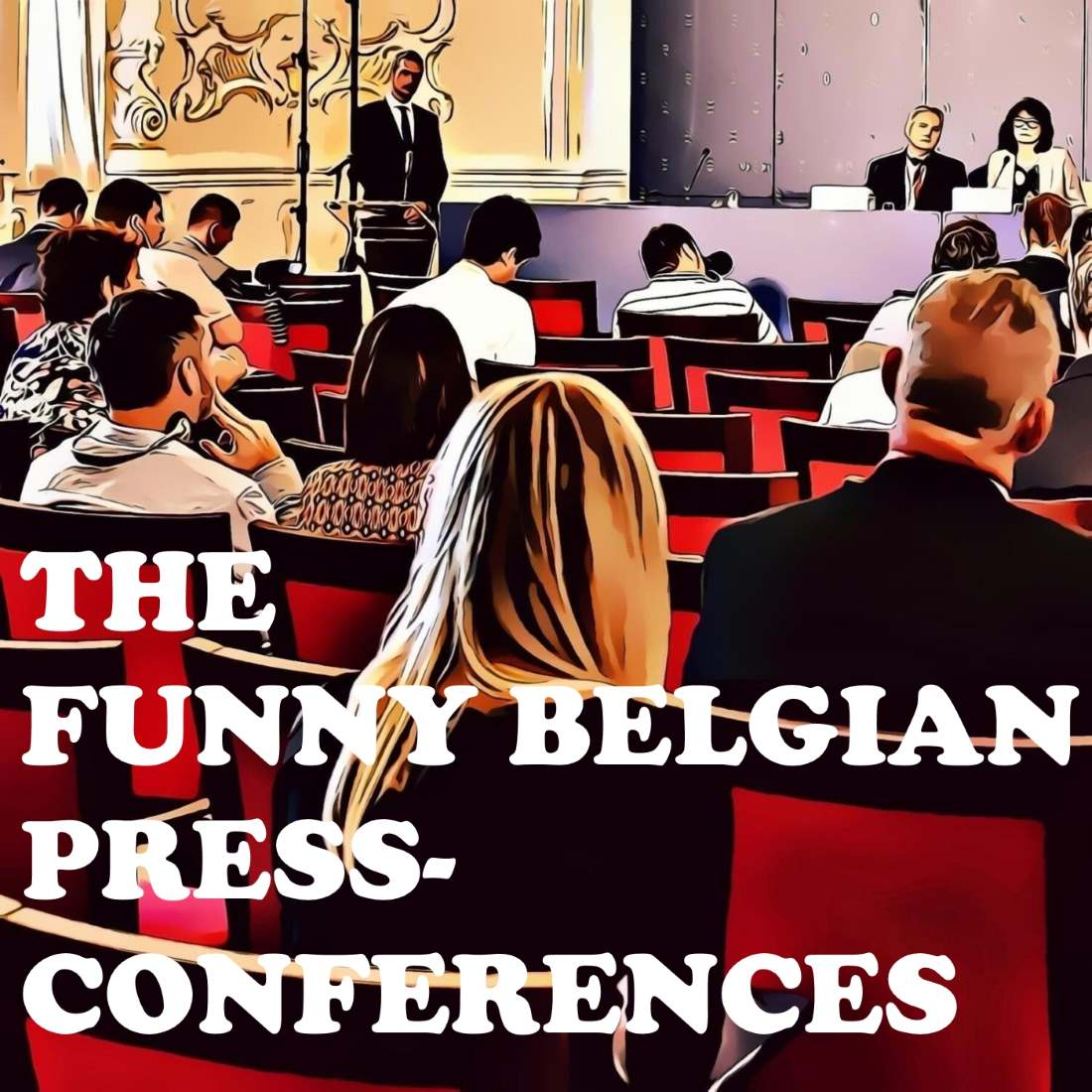 The funny Belgian press conferences Podcast' may be the silliest podcast around