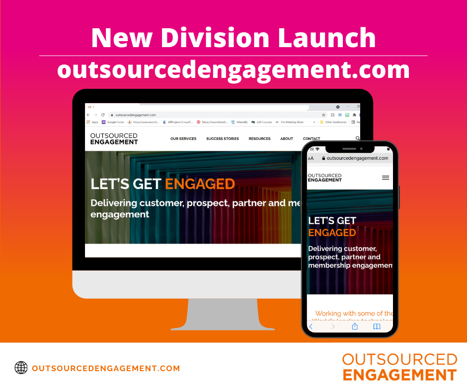 OUTSOURCED EVENTS LAUNCHES NEW DIVISION - OUTSOURCED ENGAGEMENT PROVIDING END-TO-END MARKETING SERVICES FOR SALES AND MARKETING TEAMS