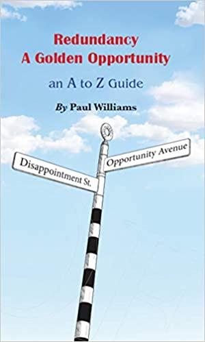 """""""Redundancy: A Golden Opportunity – an A to Z Guide"""" by Paul Williams is published"""