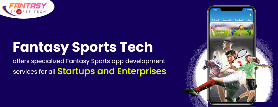 Fantasy Sports Tech offers specialized Fantasy Sports App Development services for all startups and enterprises