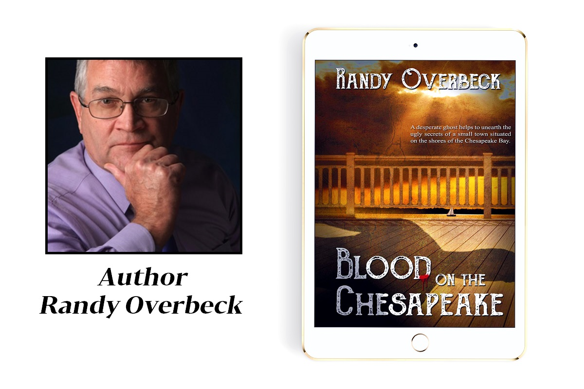 Author Randy Overbeck Promotes His Paranormal Mystery - Blood on the Chesapeake