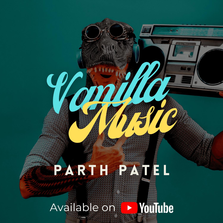 """Parth Patel's Releases New Single """"Vanilla Music"""""""