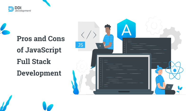 The Good and the Bad of JavaScript Full Stack Development