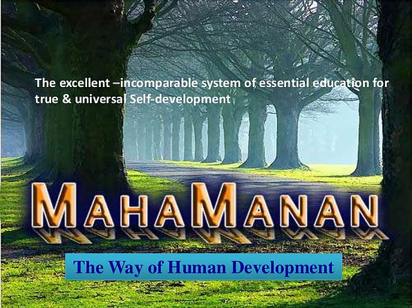 An excellent and incomparable system of education for true human development and peace!