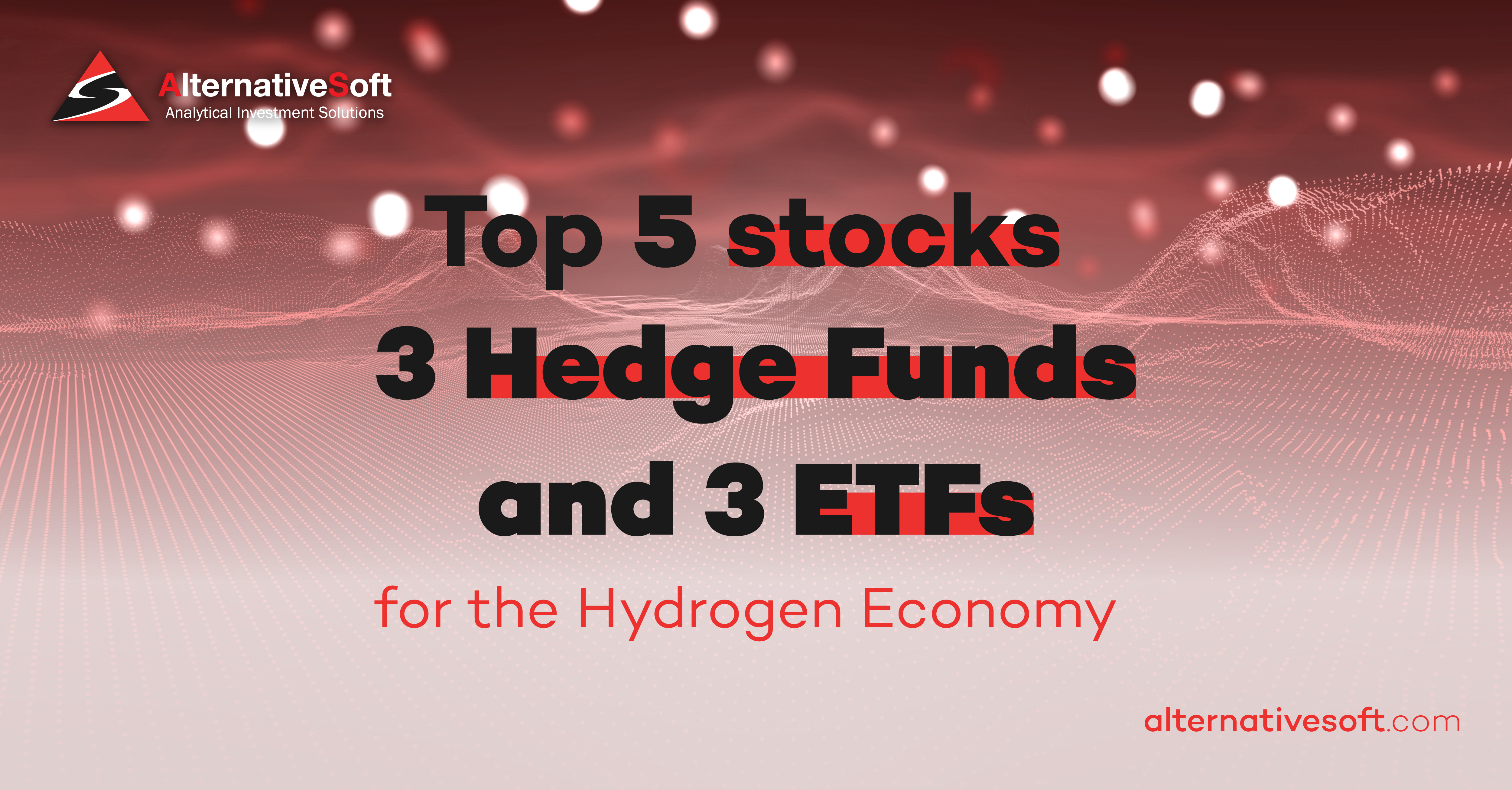 Top 5 stocks, 3 Hedge Funds and 3 ETFs for the Hydrogen Economy