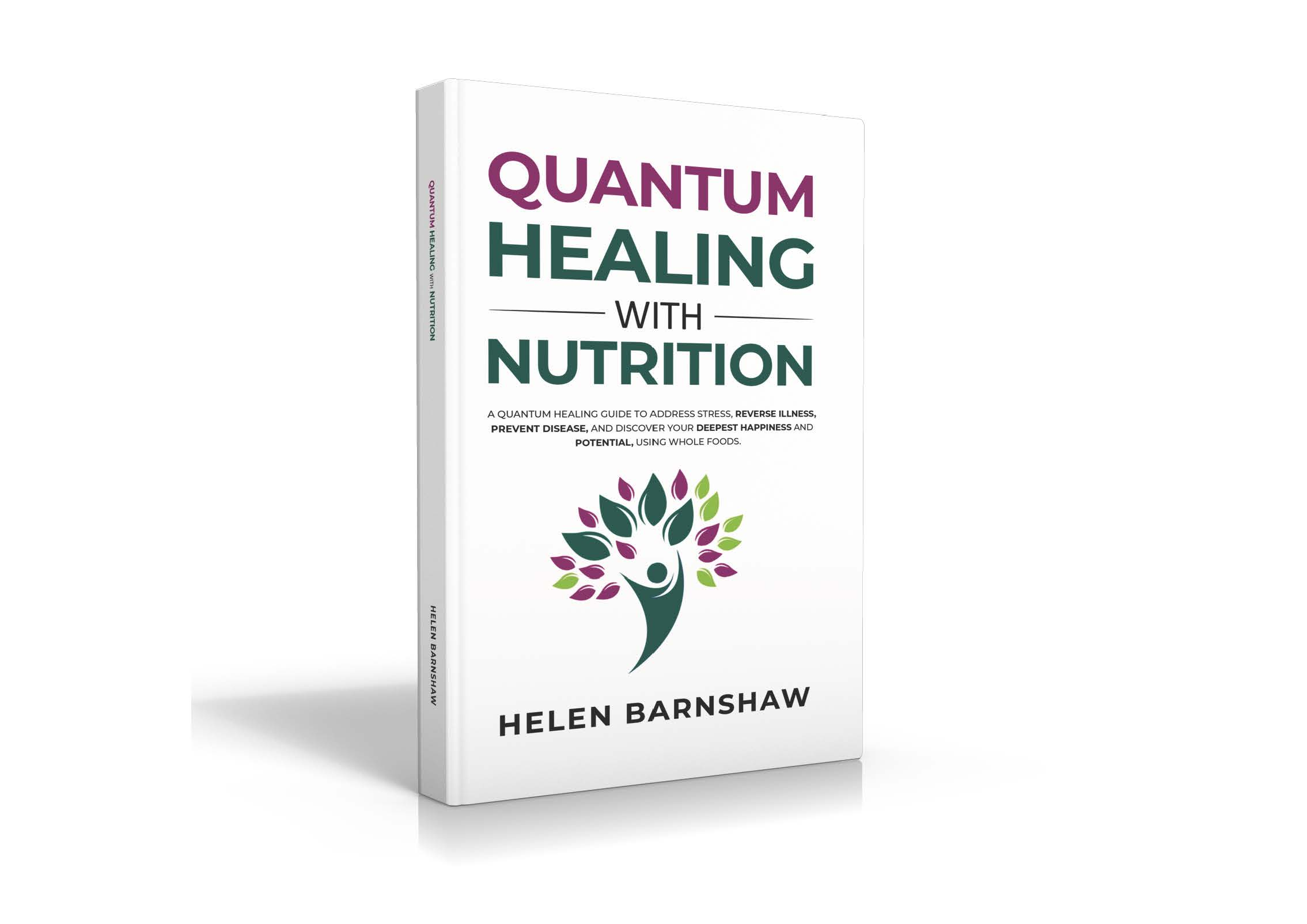 Book published this March 2021: Quantum Healing with Nutrition