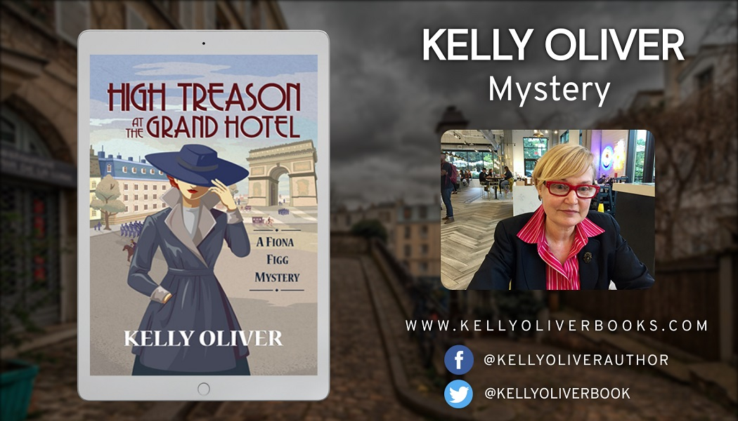 Author Kelly Oliver Releases New Historical Mystery – High Treason at the Grand Hotel