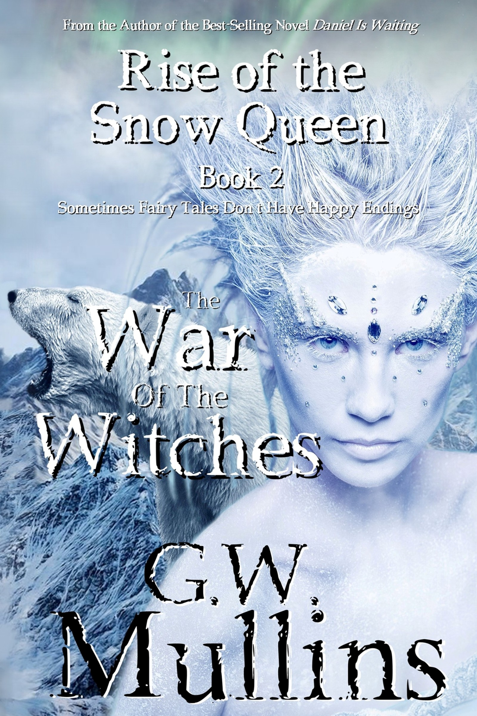 "Light Of The Moon Publishing Releases New G.W. Mullins Novel ""Rise Of The Snow Queen Book Two: The War Of The Witches"""